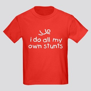 I Do All My Own Stunts Kids Dark T-Shirt