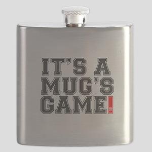 ITS A MUGS GAME! Flask