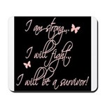 I will be a survivor Mousepad