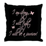 I will be a survivor Throw Pillow
