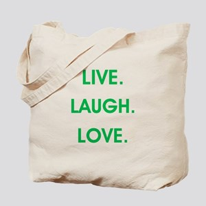 LIVE, LAUGH, LOVE. Tote Bag