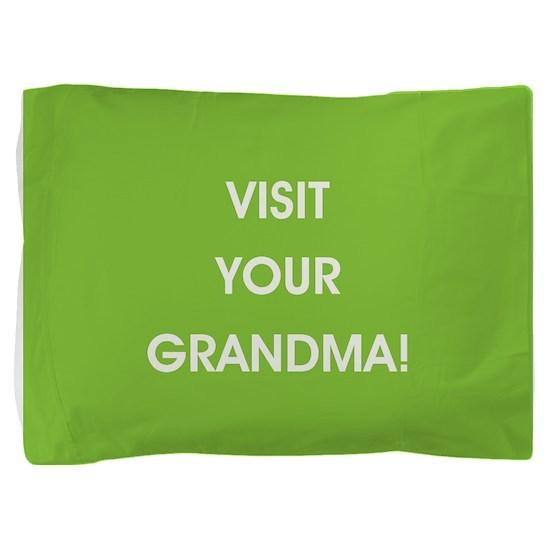 VISIT YOUR... Pillow Sham