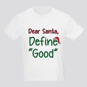 "Dear Santa, Define ""Good"" T-Shirt"