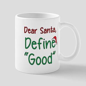 "Dear Santa, Define ""Good"" Mugs"