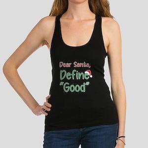 "Dear Santa, Define ""Good"" Racerback Tank Top"