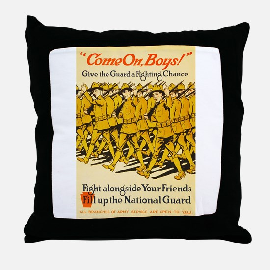 National Guard Come On Boys WWI Propa Throw Pillow