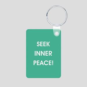 SEEK INNER PEACE! Keychains