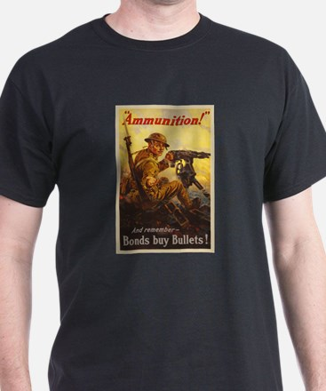 US War Bonds Ammunition WWI Propagand T-Shirt