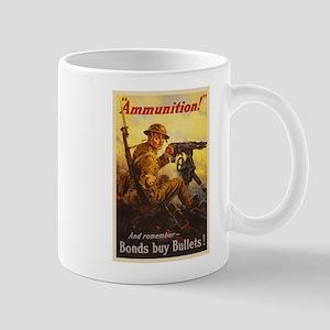 US War Bonds Ammunition WWI Propaganda Mug