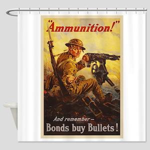 US War Bonds Ammunition WWI Propaga Shower Curtain