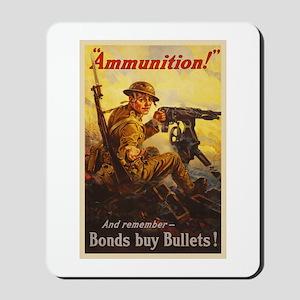 US War Bonds Ammunition WWI Propaganda Mousepad