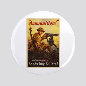 US War Bonds Ammunition WWI Propaganda Button