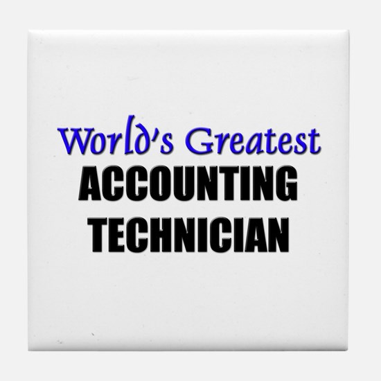 Worlds Greatest ACCOUNTING TECHNICIAN Tile Coaster