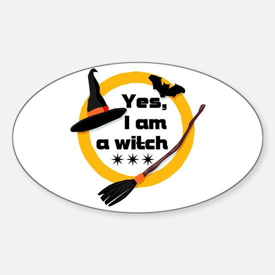 Yes, I am a witch! Oval Decal