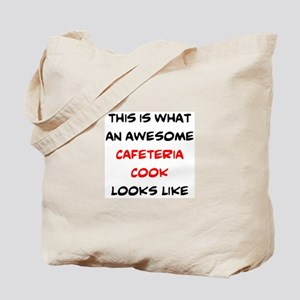 awesome cafeteria cook Tote Bag