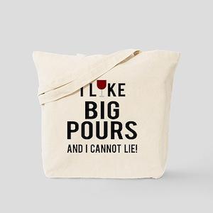 I like big pours and I cannot lie Tote Bag