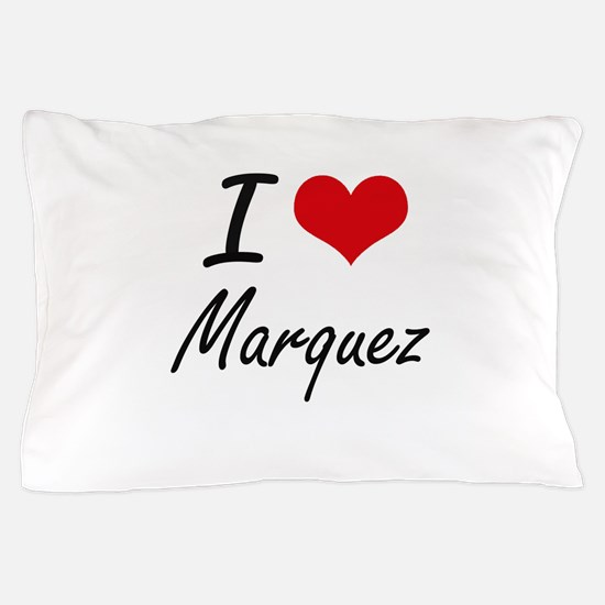 I Love Marquez artistic design Pillow Case