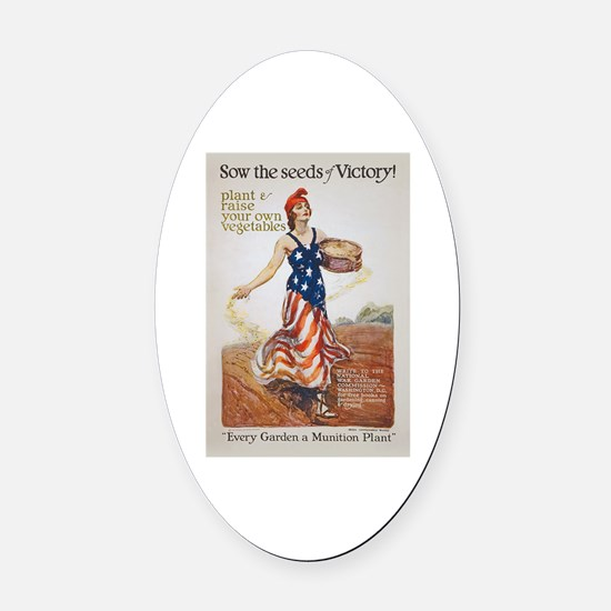 Victory Garden Liberty Sow Seeds W Oval Car Magnet