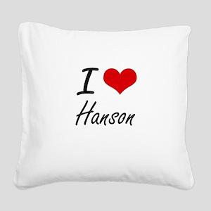 I Love Hanson artistic design Square Canvas Pillow