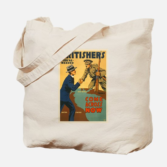 Britishers Come Across Now WWI Propaganda Tote Bag