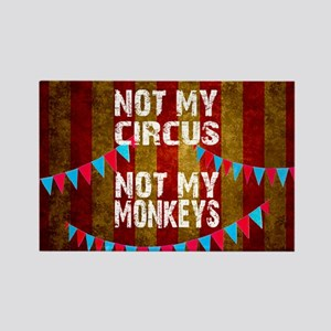 NOT MY CIRCUS NOT MY MONKEYS BIG TOP Magnets