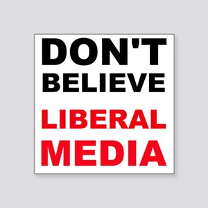 Dont Believe Liberal Media Sticker