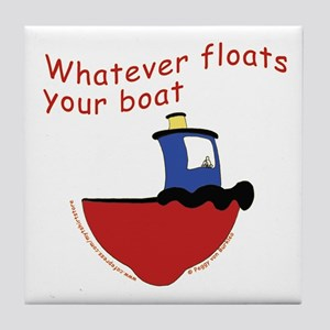 Whatever floats your boat Tile Coaster
