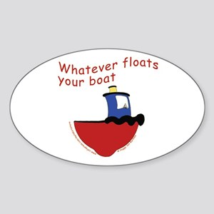 Whatever floats your boat Oval Sticker