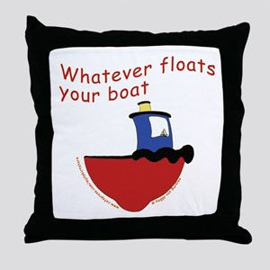 Whatever floats your boat Throw Pillow