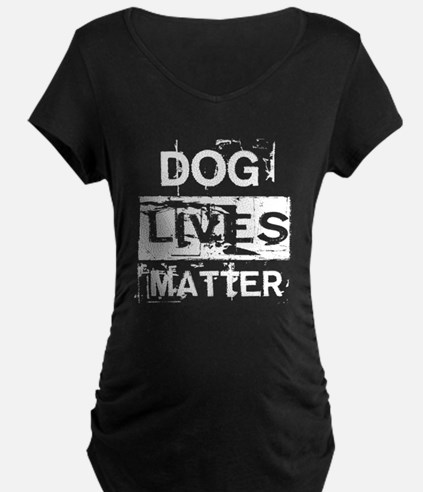 Dog Lives Matter Maternity T-Shirt