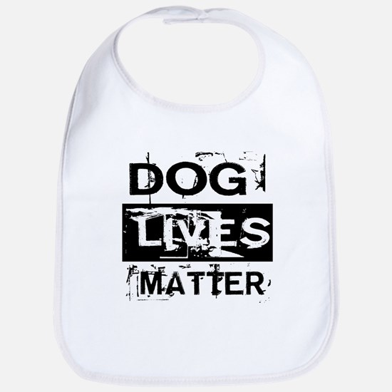 Dog Lives Matter Bib