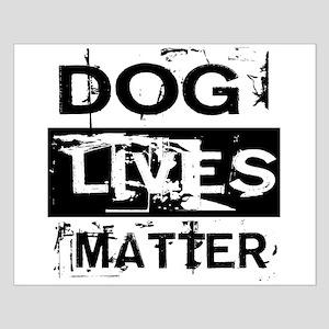 Dog Lives Matter Posters