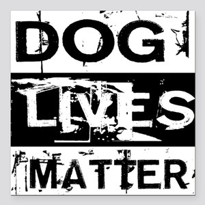 "Dog Lives Matter Square Car Magnet 3"" x 3"""