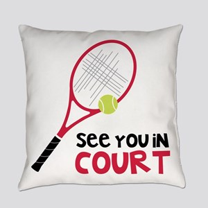 See You In Court Everyday Pillow