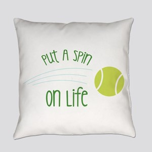 Put A Spin On Life Everyday Pillow
