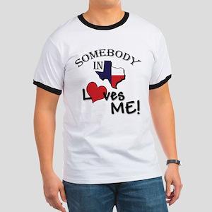 Someone in Texas Loves Me Ringer T