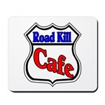 Road Kill Cafe Mousepad