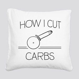 How I cut carbs Square Canvas Pillow