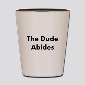 The Dude Abides Shot Glass