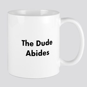 The Dude Abides Mugs
