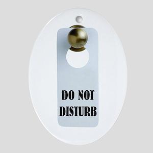 DO NOT DISTURB Oval Ornament