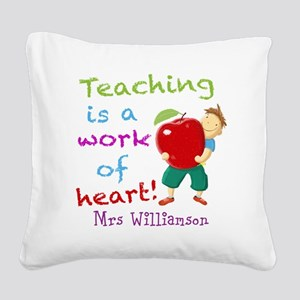 Inspirational Teacher Quote Square Canvas Pillow