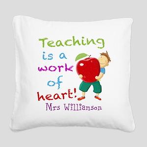 Inspirational Teacher Quote Square Canvas Pillow