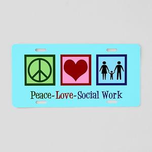 Peace Love Social Work Aluminum License Plate
