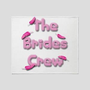 the brides crew Throw Blanket