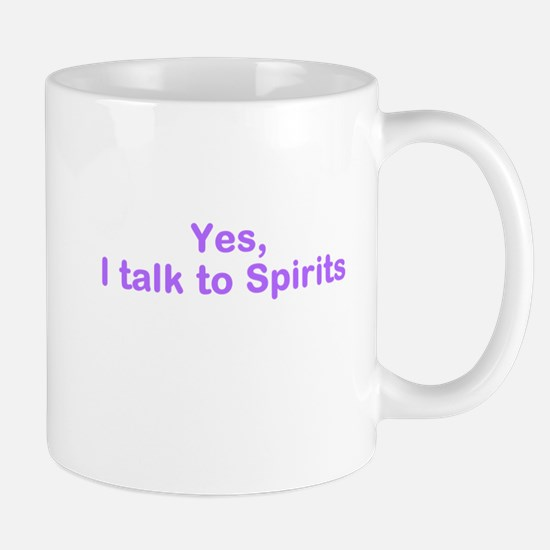 I talk to spirits Mugs