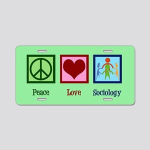Peace Love Sociology Aluminum License Plate