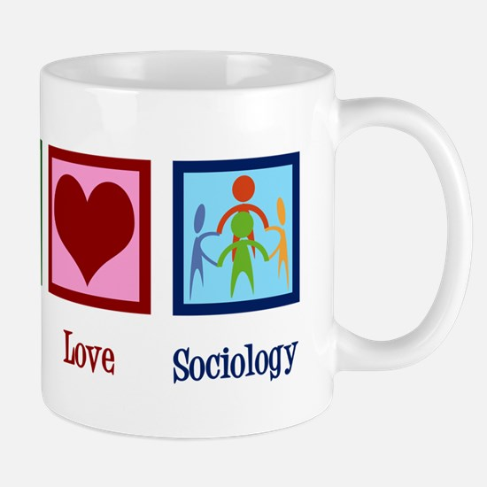 Peace Love Sociology Mug