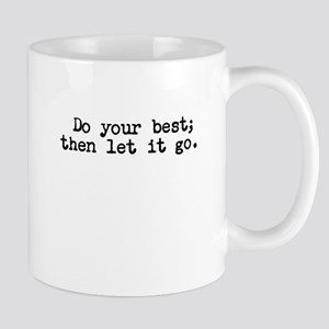 Do your best then let it go Mugs