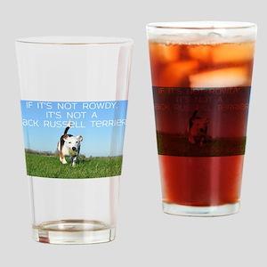 If it's not Rowdy It's not a Jack R Drinking Glass